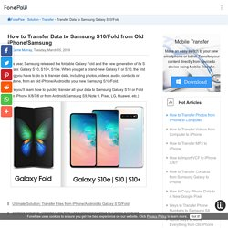 How to Transfer Data to Samsung S10/Fold from Old iPhone/Samsung