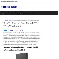 How To Transfer Files From PC To PC In Windows 10