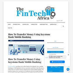 How To Transfer Money Using Keystone Bank Mobile Banking - The Fintech Africa