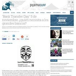 """""""Bank Transfer Day"""" 5 de noviembre: ¿quién necesita a los grandes bancos?"""