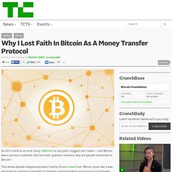 Why I Lost Faith In Bitcoin As A Money Transfer Protocol