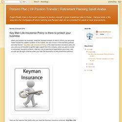 Key Man Life Insurance Policy is there to protect your business