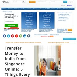 Transfer money to india from singapore online 5 things every nri should know