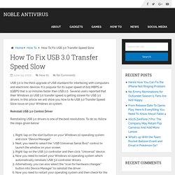 How To Fix USB 3.0 Transfer Speed Slow - Noble Antivirus