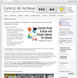 You can take it with you! Transfer your Gmail and Drive with Google Takeout for Schools