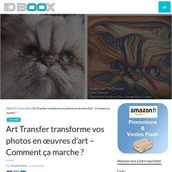 Art Transfer transforme vos photos en œuvres d'art - Comment ça marche ?
