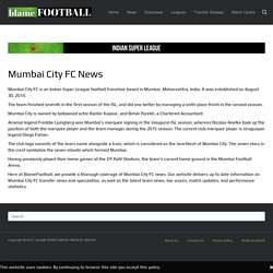 Mumbai City FC Transfer News & Updates at Blamefootball.com
