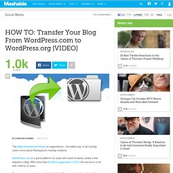 HOW TO: Transfer Your Blog From WordPress.com to WordPress.org [VIDEO]