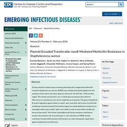 CDC EID - FEV 2018 - Plasmid-Encoded Transferable mecB-Mediated Methicillin Resistance in Staphylococcus aureus
