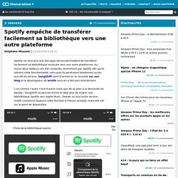 Spotify empêche de transférer facilement sa bibliothèque vers une autre plateforme
