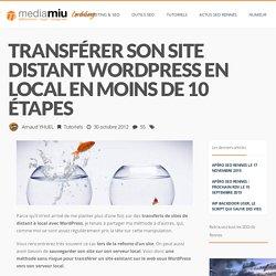 Transférer son site distant WordPress en local en moins de 10 étapes