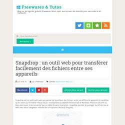 Snapdrop : un outil web pour transférer facilement des fichiers entre ses appareils ~ Freewares & Tutos