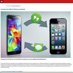 Transférer les SMS de l'iPhone sur Android- m.01net.com