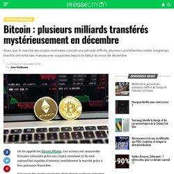 Bitcoin : plusieurs milliards transférés mystérieusement en décembre