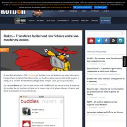 Dukto - Transférez facilement des fichiers entre vos machines locales