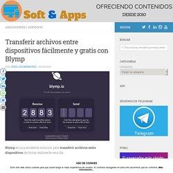 Transferir archivos entre dispositivos fácilmente y gratis con Blymp