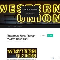 Transferring Money Through Western Union Hack