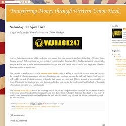 Transferring Money through Western Union Hack: Legal and Lawful Use of a Western Union Hacker