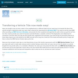 Transferring a Vehicle Title now made easy!