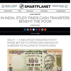 In India, study finds cash transfers benefit the poor