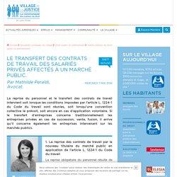 Le transfert des contrats de travail des salariés privés affectés à un marché...