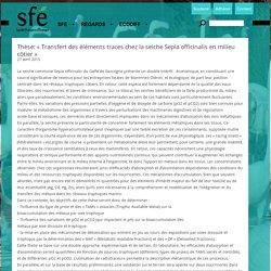 SOCIETE FRANCAISE D ECOLOGIE 27/04/15 Thèse: « Transfert des éléments traces chez la seiche Sepia officinalis en milieu côtier »