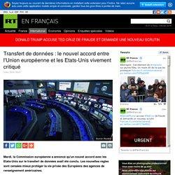 Transfert de données : le nouvel accord entre l'Union européenne et les Etats-Unis vivement critiqué