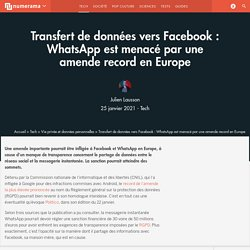 Transfert de données vers Facebook : WhatsApp est menacé par une amende record en Europe