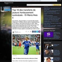 Top 10 des transferts de joueurs honteusement surévalués - Di Maria likes it