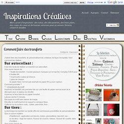 Comment faire des transferts - Inspirations Créatives