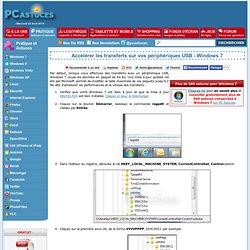 Accélérer les transferts sur vos périphériques USB - Windows 7