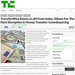 TransferWise Raises $1.3M From Index, Others For The Next Disruption In Money Transfer: Crowdsourcing