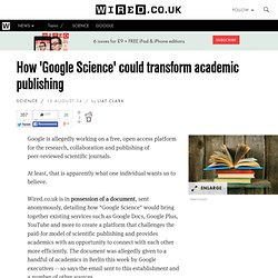 How 'Google Science' could transform academic publishing