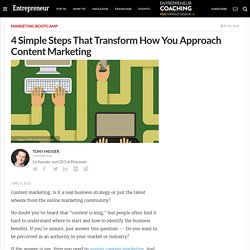 4 Simple Steps That Transform How You Approach Content Marketing