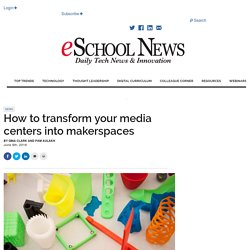 How to transform your media centers into makerspaces