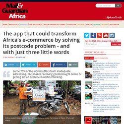 The app that could transform Africa's e-commerce by solving its postcode problem - and with just three little words