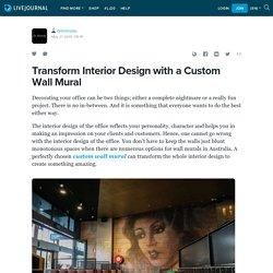 Transform Interior Design with a Custom Wall Mural: diemmeau