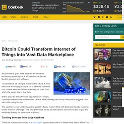 Bitcoin Could Transform Internet of Things into Vast Data Marketplace