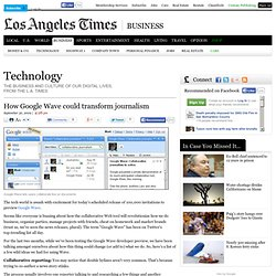 How Google Wave could transform journalism | Technology | Los An