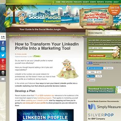 How to Transform Your LinkedIn Profile Into a Marketing Tool Social Media Examiner