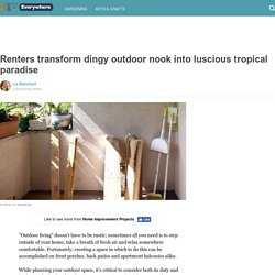 Renters transform dingy outdoor nook into luscious tropical paradise