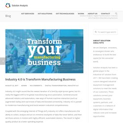 Industry 4.0 is Transform Manufacturing Business - Solution Analysts