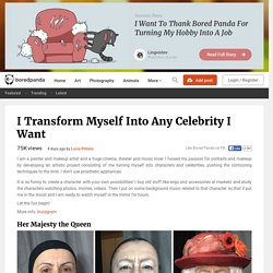 I Transform Myself Into Any Celebrity I Want
