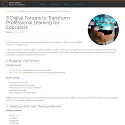 5 Digital Forums to Transform Professional Learning for Educators