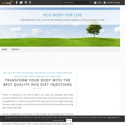 Transform your body with the best quality HCG diet injections - HCG BODY FOR LIFE