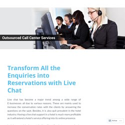Transform All the Enquiries into Reservations with Live Chat