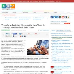 Transform Training: Harness the New Tools for Training to Develop the Best Talent