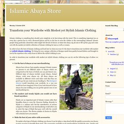 Islamic Abaya Store: Transform your Wardrobe with Modest yet Stylish Islamic Clothing