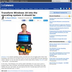 Transform Windows 10 into the operating system it should be