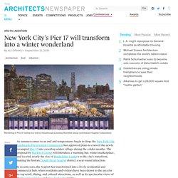 New York City's Pier 17 will transform into a winter wonderland